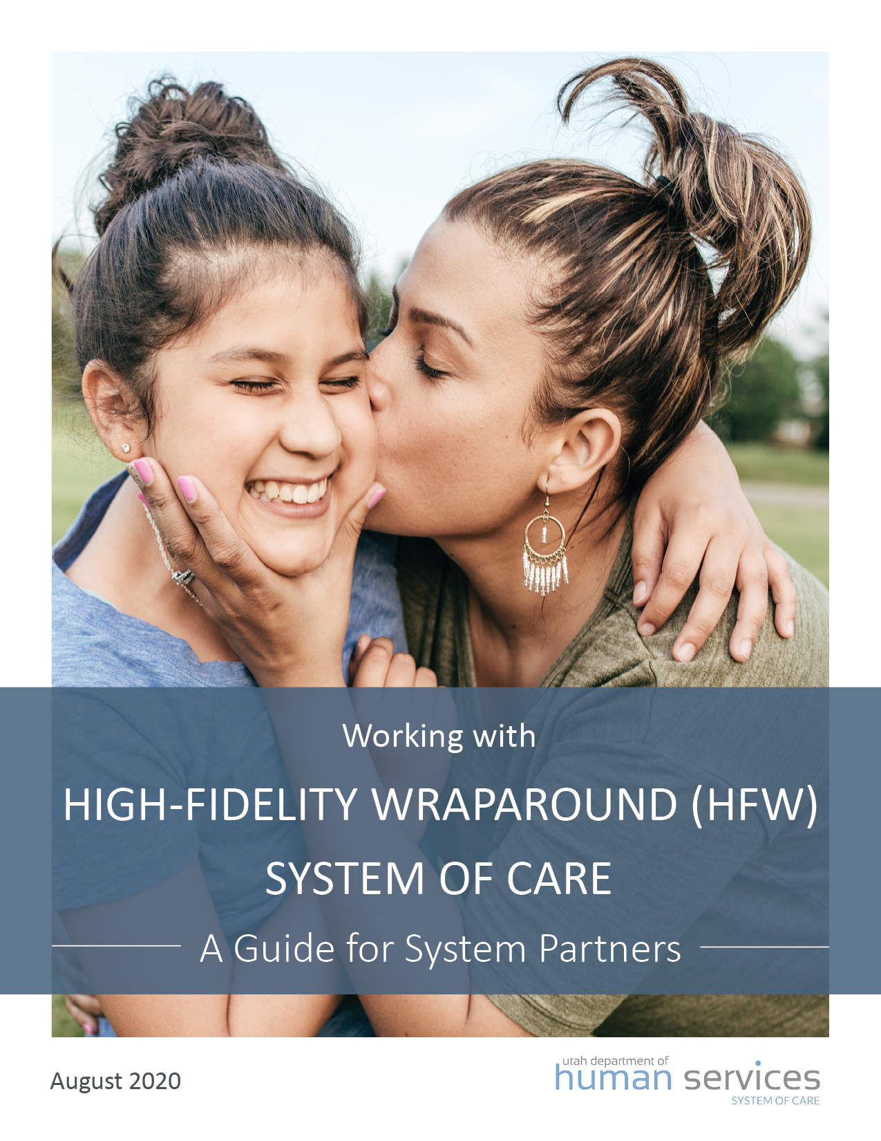 The Cover of the High-Fidelity Wraparound (HFW) System of Care Booklet, featuring a mother giving her daughter a kiss.
